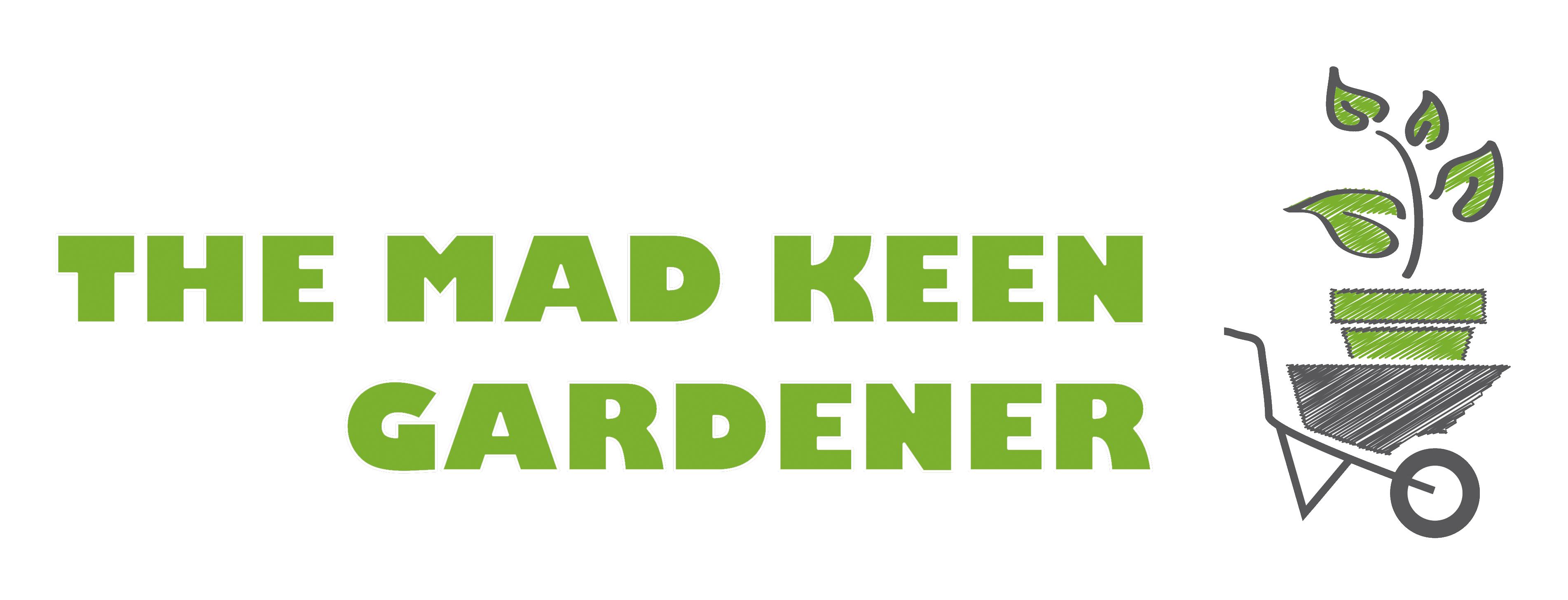 The Mad Keen Gardener